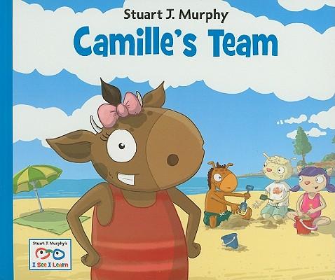 Camille's Team By Murphy, Stuart J./ Murphy, Stuart J. (ILT)