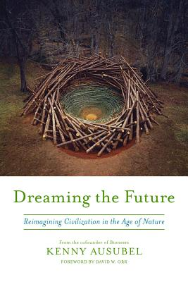 Dreaming the Future By Ausubel, Kenny/ Orr, David W. (FRW)